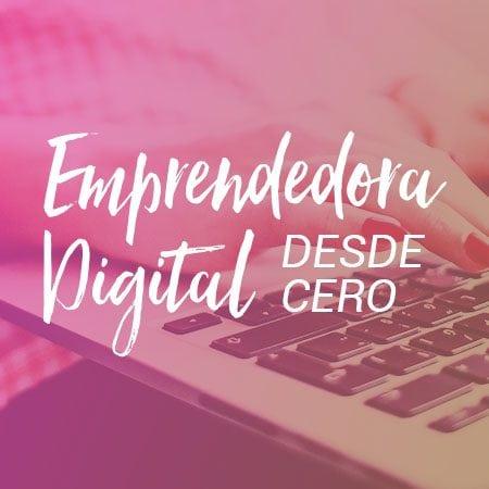 Emprendedora Digital Desde Cero