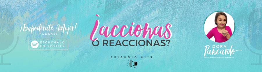 ¿Accionas o Reaccionas?