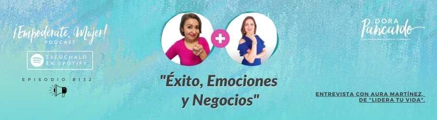 Éxito, Emociones y Negocios (con Aura Martínez)